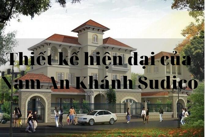 Thiết kế – Mặt bằng khu đô thị Nam An Khánh Sudico
