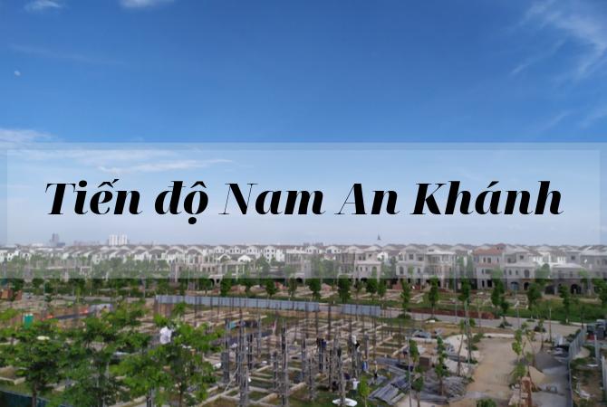 Tiến độ – Tiện ích Khu đô thị Nam An Khánh Sudico