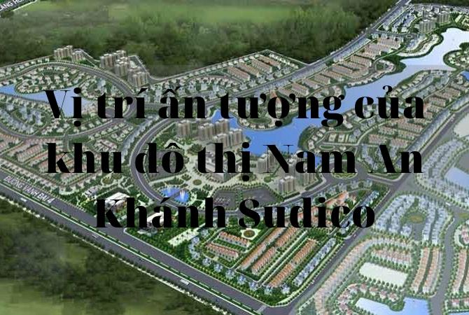 Vị trí – Quy hoạch khu đô thị Nam An Khánh Sudico