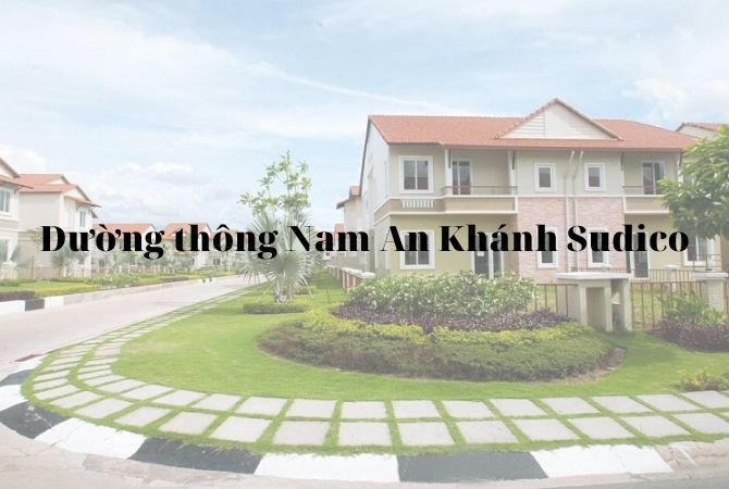 Những tuyến đường thông dự án Khu đô thị Nam An Khánh Sudico