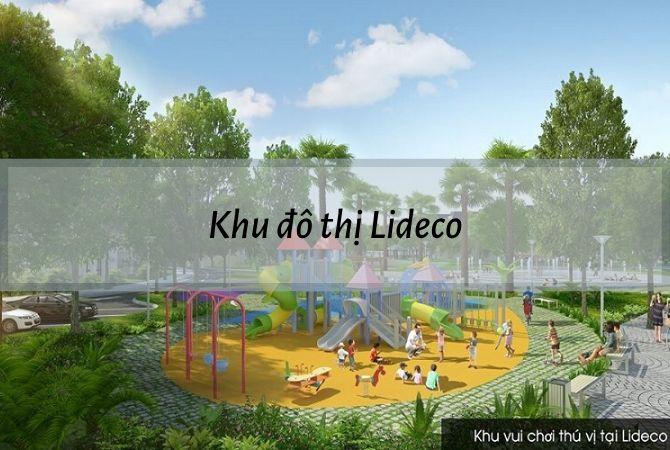 Tổng quan về dự án khu đô thị Lideco