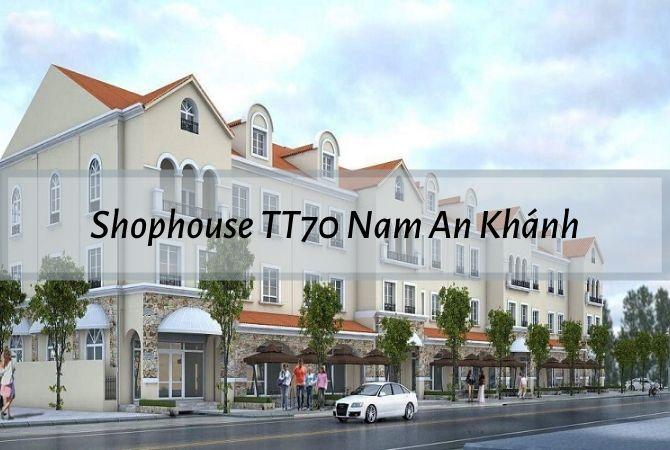 Thiết kế của dãy shophouse TT70 Nam An Khánh