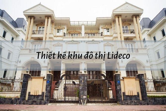 Tổng quan về thiết kế mặt bằng của khu đô thị lideco